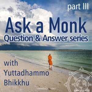 Ask a Monk (Part 3)