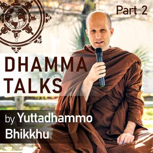 Dhamma Talks (Part 2)